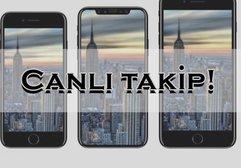 iPhone X, iPhone 8 ve iPhone 8 Plus tanıtılıyor: Canlı takip edin!