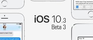Apple, iOS 10.3 Beta 3'ü yayınladı