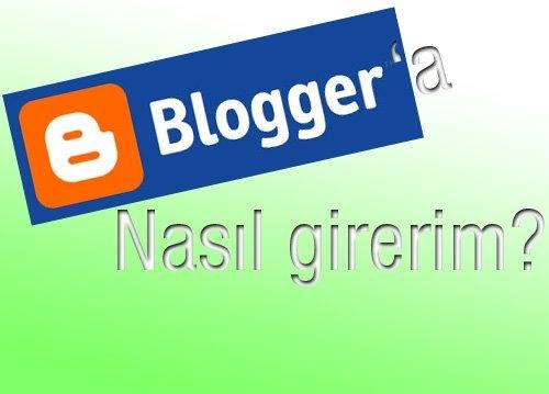 Blogspot'a nasıl girilir?