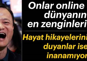 Onlar online dünyanın en zenginleri! İşte hayat hikayeleri
